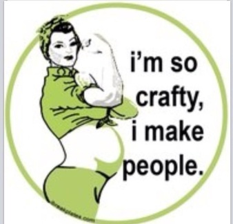 I'm so crafty, I make people.